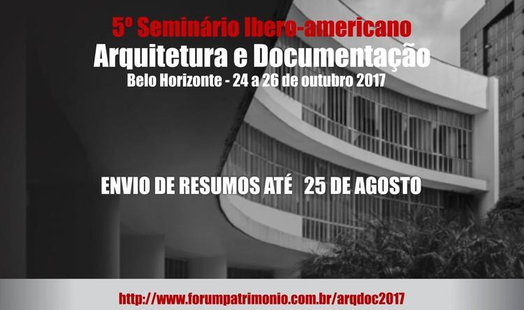 5° Seminário Ibero-americano Arquitetura e Documentação, Chamada de trabalhos até o dia 25 de agosto