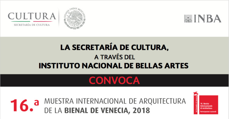 Convocatoria abierta. Pabellón de México 16. Muestra Internacional de Arquitectura 'Bienal de Venecia 2018', Cortesía de Instituto Nacional de Bellas Artes