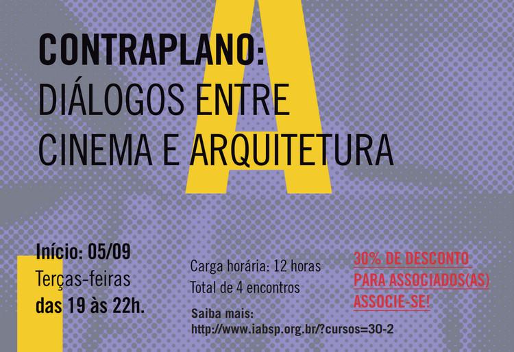 """Inscrições abertas para o curso """"Contraplano: diálogos entre cinema e arquitetura"""" no IABsp"""