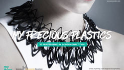 My Precious Plastics - 3D Jewellery Design Competition