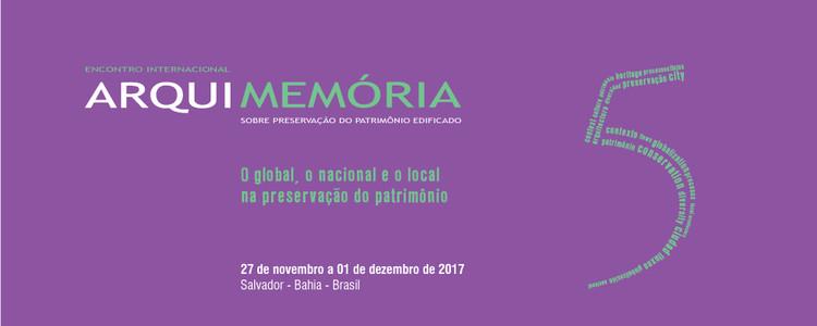 ArquiMemória 5 – Encontro Internacional sobre Preservação do Patrimônio Edificado, via Arquimemória 5