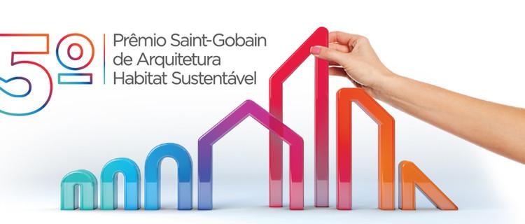 Inscrições abertas para o 5º Prêmio Saint-Gobain de Arquitetura – Habitat Sustentável, Cortesia de Saint-Gobain