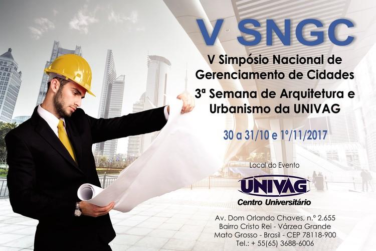 V Simpósio Nacional de Gerenciamento de Cidades e 3ª Semana da Arquitetura e Urbanismo da UNIVAG , ANAP, 2017