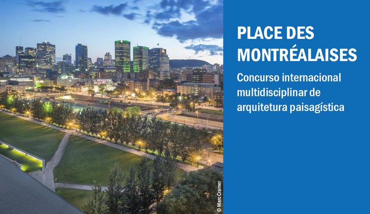 Concurso Internacional Place des Montréalaises -  Montreal, Canadá, © Marc Cramer