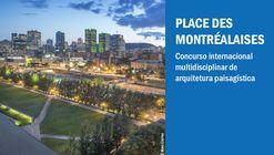 Concurso Internacional Place des Montréalaises -  Montreal, Canadá