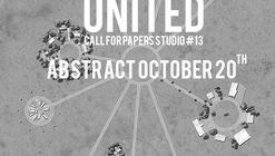 Call for Papers: STUDIO #13 – UNITED