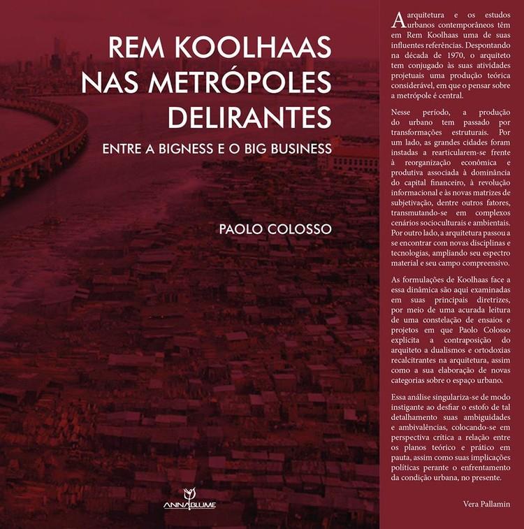 """Lançamento do livro """"Rem Koolhaas nas metrópoles delirantes: entre a Bigness e o big business"""""""