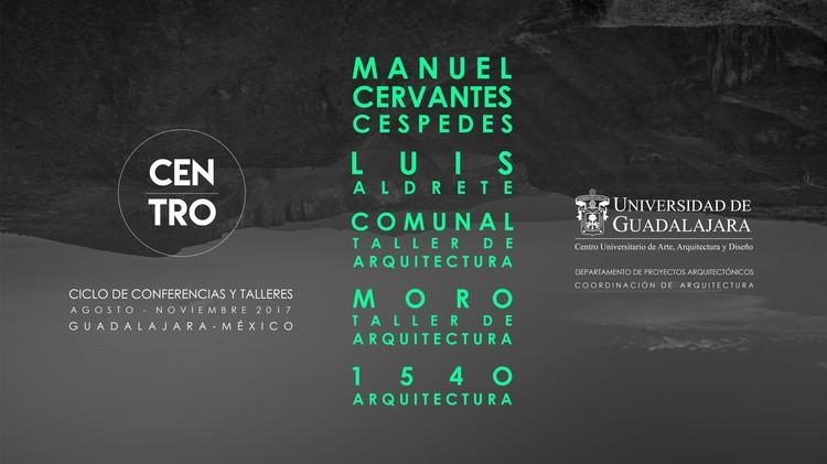 """Ciclo de conferencias + talleres """"CENTRO"""", CENTROmx"""