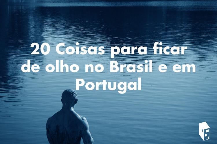 20 Coisas para ficar de olho na arquitetura do Brasil e Portugal , Fotografia via Visual Hunt