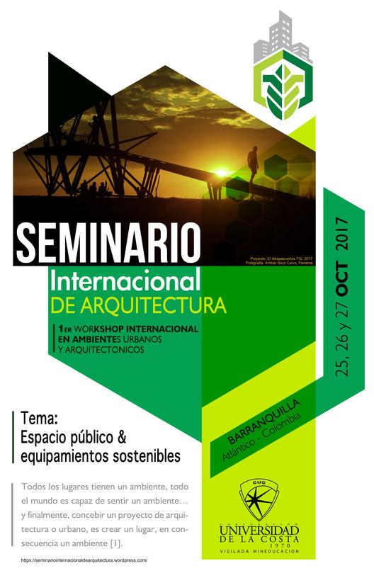 VIII Seminario Internacional de Arquitectura 'Espacio Público y equipamientos sostenibles', Diseño del afiche: Juan Tapias. Diseño del logotipo del workshop: Maria Daniela Diaz