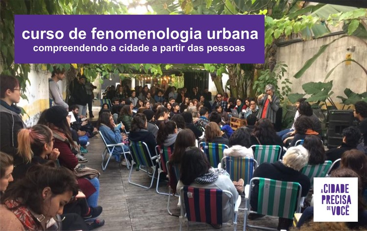 Curso de Fenomenologia Urbana - Compreendendo a cidade a partir das pessoas, Creditos: Divulgação / A Cidade Precisa de Você