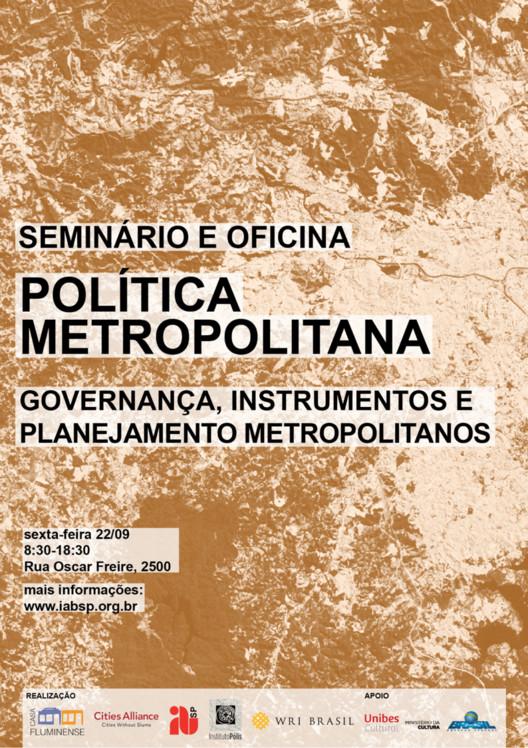 """Seminário e Oficina  """"Política Metropolitana: Governança, Instrumentos e Planejamento Metropolitanos"""", cartaz seminário e oficina"""