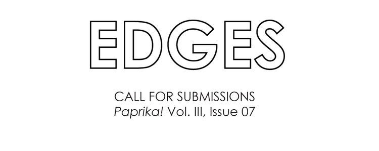 Call for Submissions: Paprika Vol. III, Issue 07