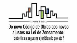 "AsBEA promove seminário ""Do novo Código de Obras aos novos ajustes na Lei de Zoneamento"""
