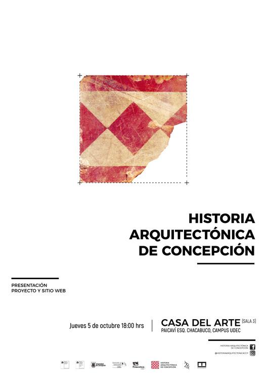 Presentación del nuevo sitio web de Historia Arquitectónica de Concepción, Afiche de la actividad, imagen archivo Luis Darmendrail y diseño de Estudio Invasivo (https://estudioinvasivo.cl/)