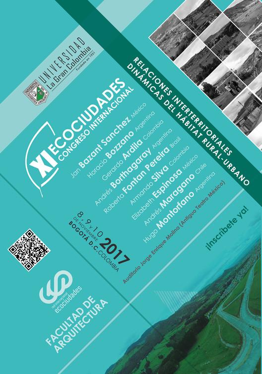 XI Congreso Internacional Ecociudades 2017: Relaciones Interterritoriales, Concepto Gráfico y Diseño del Material PEDRO BELLÓN AMADO y con el apoyo de Comunicación y Divulgación Departamento de Mercadeo, Comunicaciones y Publicaciones