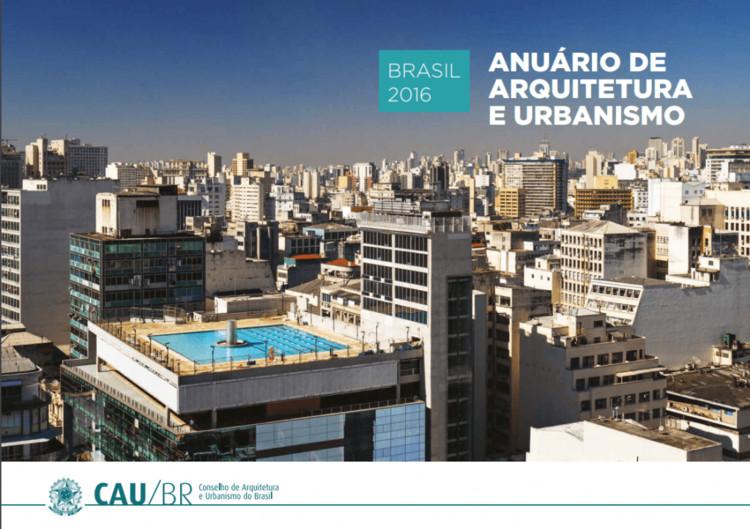CAU/BR lança o Anuário de Arquitetura e Urbanismo 2016 com dados inéditos sobre a profissão, Cortesia de CAU/BR