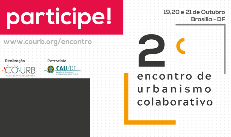 2º Encontro de Urbanismo Colaborativo, Cortesia de Instituto COURB