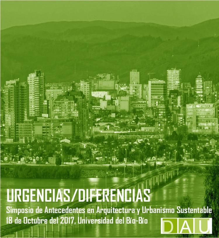 Urgencias/Diferencias: simposio de antecedentes en arquitectura y urbanismo sustentable, DAU