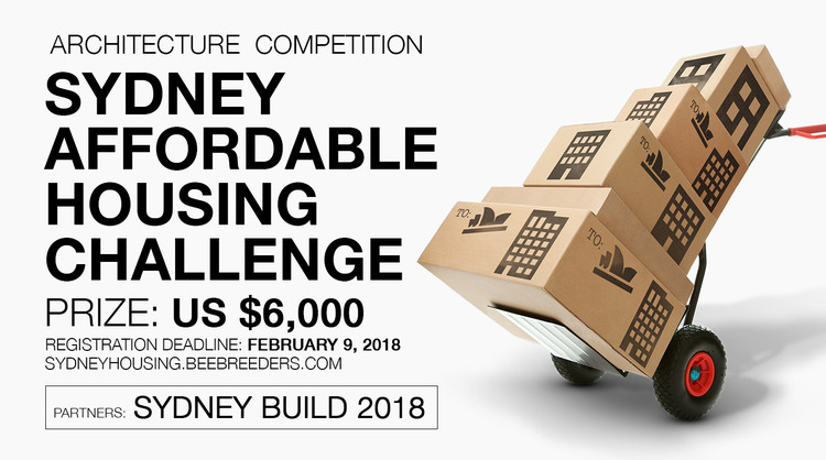 Sydney Affordable Housing Challenge, Enter the Sydney Affordable Housing Challenge ‪architecture‬ ‪competition‬ now! US $6,000 in prize money! Closing date for registration: FEBRUARY 9, 2018