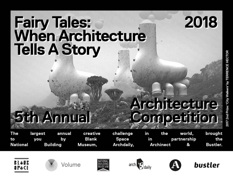 Fairy Tales 2018: Architecture Storytelling Competition, Fairy Tales 2018: Architecture Storytelling Competition