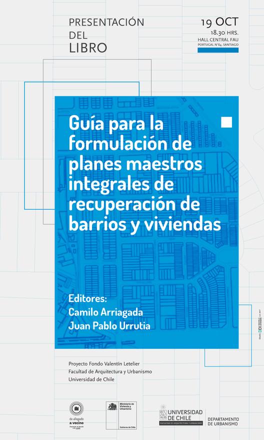Lanzamiento del libro 'Guía para la formulación de planes maestros integrales de recuperación de barrios y viviendas', DEX FAU U. de Chile