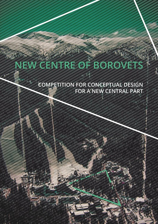 Call for Entries: New Center of Borovets Architectural Competition, The international architectural competition for a new center of the Bulgarian mountain resort Borovets is now announced