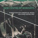 CALL FOR ENTRIES: NEW CENTER OF BOROVETS ARCHITECTURAL COMPETITION