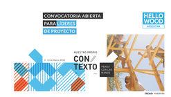 Hello Wood Argentina 2018: convocatoria abierta para líderes de proyecto