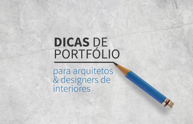 Dicas de portfólio para arquitetos e designers de interiores