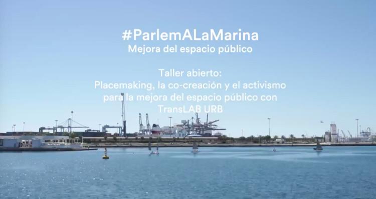 Oficina Internacional do TransLAB.URB - Taller abierto: Placemaking, co-creación, mejora espacio público, La Marina de València