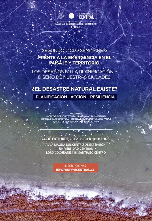 """Segundo seminario 'Frente a la emergencia en el paisaje y territorio', seminario """"Frente a la emergencia en el paisaje y territorio. Los desafíos en la planificación y diseño de nuestras ciudades: ¿El desastre natural existe?"""""""