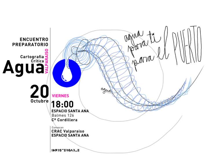 Convocatoria a encuentro de cartografía crítica del agua para XX Bienal de Arquitectura y Urbanismo, Cortesía de Espacio Santa Ana y Crac Valparaíso