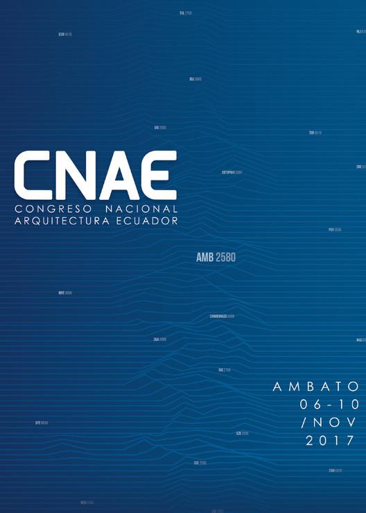 Conoce la agenda de la primera edición del CNAE, Congreso Nacional de Arquitectura del Ecuador, Cortesía de CNAE