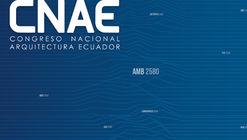 Conoce la agenda de la primera edición del CNAE, Congreso Nacional de Arquitectura del Ecuador