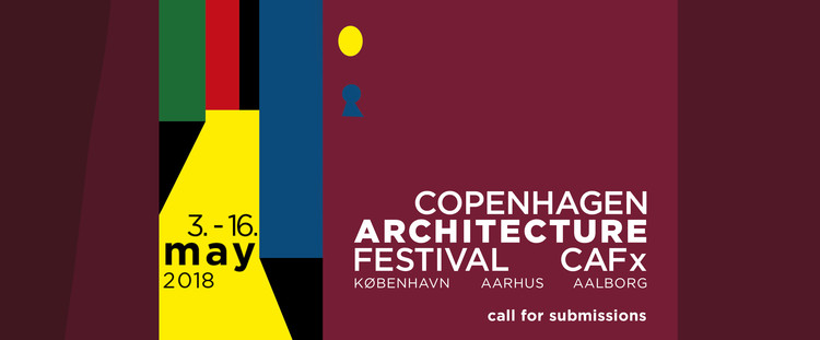 Call for Submissions: 2018 Copenhagen Architecture Festival, WE ARE OPEN FOR SUBMISSIONS