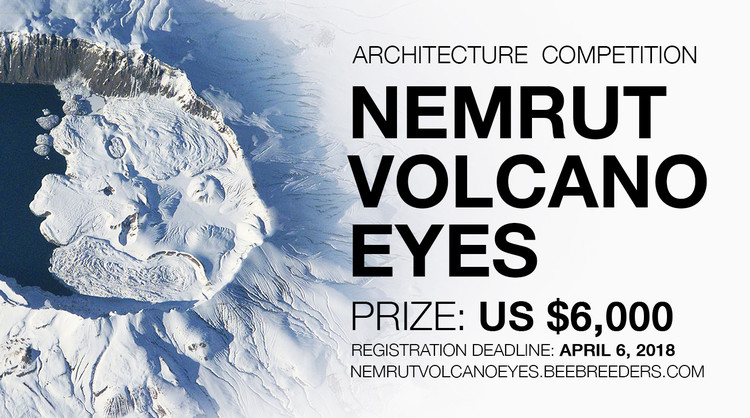 Call for Proposals: Nemrut Volcano Eyes, Enter the Nemrut Volcano Eyes architecture‬ ‪‎competition‬ now! US $6,000 in prize money! Closing date for registration: APRIL 6, 2018