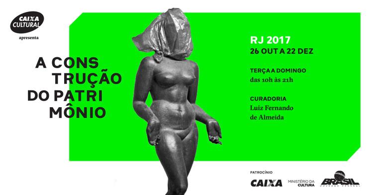 """Exposição """"A Construção do Patrimônio"""" na CAIXA Cultural do Rio de Janeiro"""