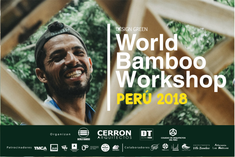 World Bamboo Workshop / Perú 2018, World Bamboo Workshop