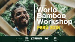 World Bamboo Workshop / Perú 2018