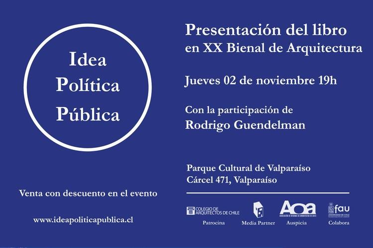 Lanzamiento de 'Idea Política Pública' en la XX Bienal de Arquitectura y Urbanismo de Chile