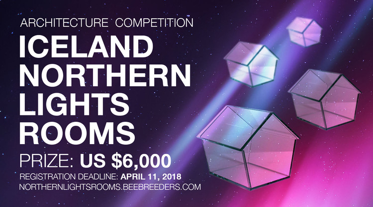 Call for Ideas: Iceland Northern Lights Rooms , Enter the Iceland Northern Lights Rooms ‪‎architecture‬ ‪competition‬ now! US $6,000 in prize money! Closing date for registration: APRIL 11, 2018