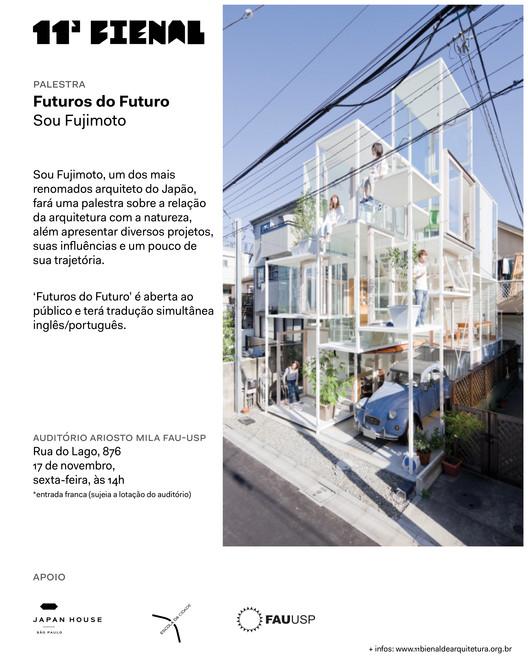Futuros do Futuro - Palestra de Sou Fujimoto na 11ª Bienal de Arquitetura de São Paulo