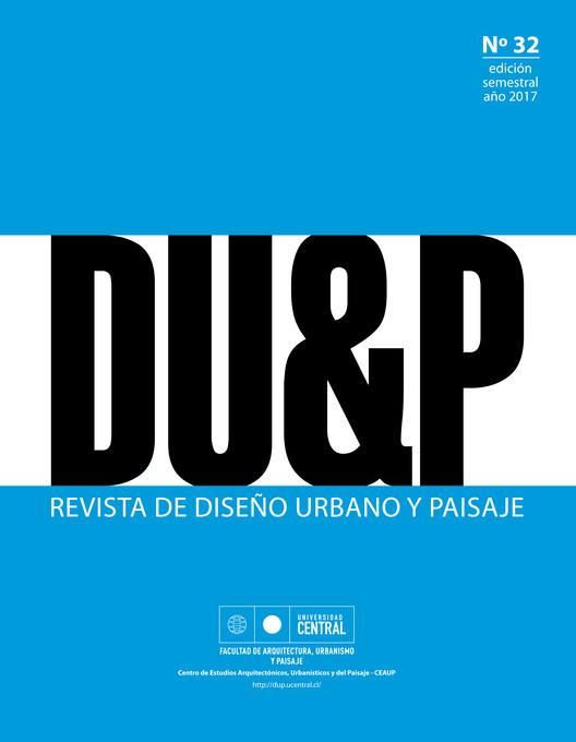 Lanzamiento Revista Diseño Urbano y Paisaje (DU&P) N° 32, CEAUP, Universidad Central