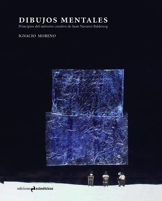 Dibujos Mentales. El universo creativo de Juan Navarro Baldeweg / Ediciones Asimétricas