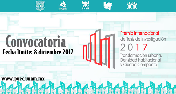 """Convocatoria al Premio Internacional de Tesis de Investigación 2017 """"Transformación urbana. Densidad Habitacional y Ciudad Compacta"""""""
