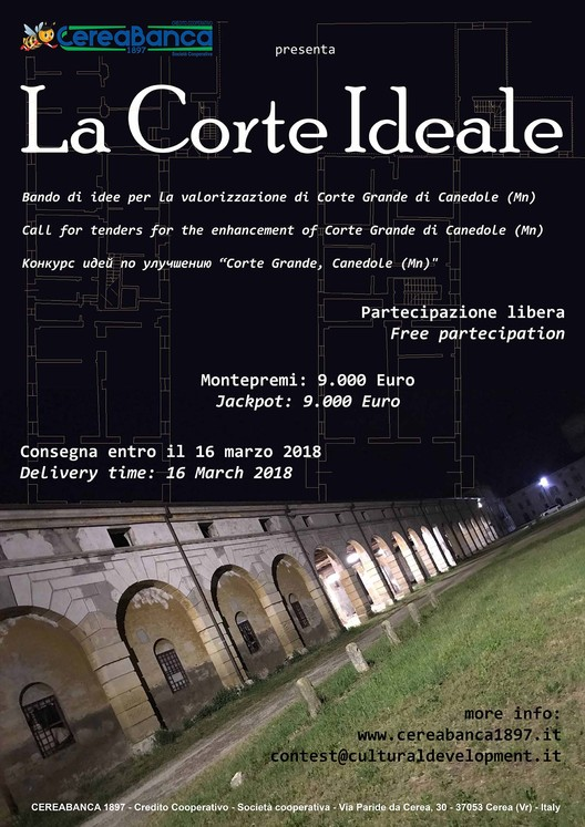"Call for Entries: ""The Ideal Court"" Competition for the Enhancement of Corte Grande di Canedole , ""The ideal Court""  - Call for tenders for the enhancement of Corte Grande di Canedole (Mn) - Italy . Jackpot: euro 9000,00 - Free partecipation - Delivery time 16 march 2018"