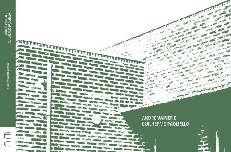 Lançamento do livro André Vainer e Guilherme Paoliello, Obra será lançada dia 05/12 (terça-feira) e celebra o período de existência do escritório AVGP e sua significativa contribuição ao cenário arquitetônico paulista