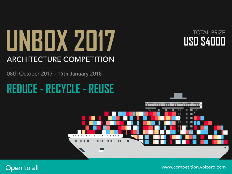 Call for Ideas: Unbox 2017 Architecture Competition, UnBox 2017, a competition that looks at exploring disruptive design ideas using shipping containers that will transform the future of public spaces.