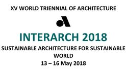 "Call for Entries: Exhibition - Competitions, XV World Triennial of Architecture ""Interarch 2018"""